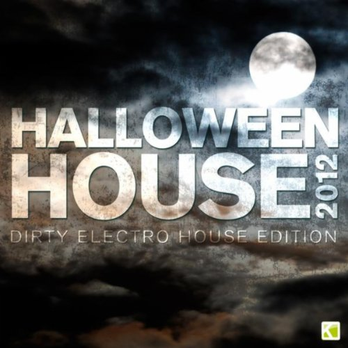 (Halloween House 2012 [Explicit] (Dirty Electro House)