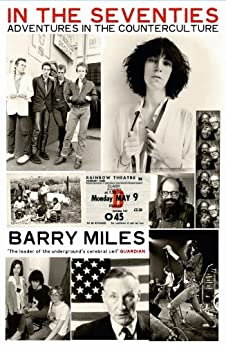 In The Seventies: Adventures in the Counter-Culture by [Miles, Barry]