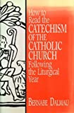 How to Read the Catechism of the Catholic Church, Bernabe Dalmau, 0892438126