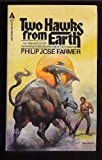 Two Hawks from Earth, Philip José Farmer, 0441833659