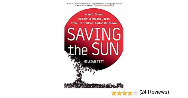 Saving the Sun: A Wall Street Gamble to Rescue Japan from Its ...