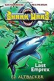 Shark Wars #6: The Last Emprex