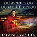 Secrets and Sacrifices Audiobook by Diane Wylie Narrated by Christine Padovan