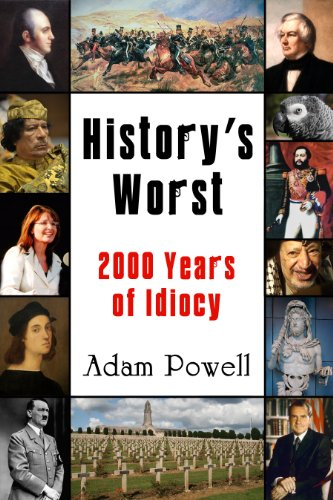 [EBOOK] History's Worst: 2000 Years of Idiocy W.O.R.D