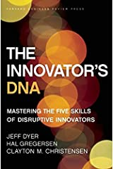 The Innovator's DNA: Mastering the Five Skills of Disruptive Innovators Hardcover