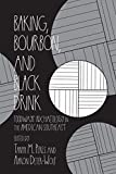 Baking, Bourbon, and Black Drink: Foodways Archaeology in the American Southeast (Archaeology of Food)