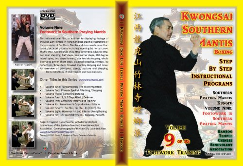 Southern Praying Mantis Kung Fu Volume Nine:  Footwork in Southern Praying Mantis