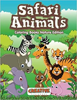 Safari Animals Coloring Books Nature Edition: Creative Playbooks ...