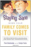 Staying Sane When Your Family Comes to Visit, Evelyn Fazio and Pamela Brodowsky, 0738210366