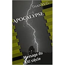 Apocalypse: Message du XXI siècle (French Edition)