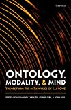 Ontology, Modality, and Mind: Themes from the Metaphysics of E. J. Lowe