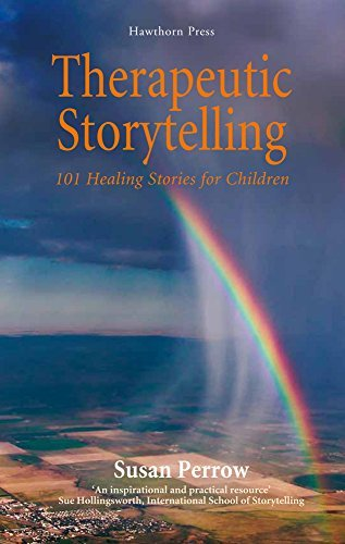 Therapeutic Storytelling: 101 Healing Stories for Children by Perrow, Susan published by Hawthorn Pr (Hawthorn House) (2012) (Hawthorn House)