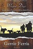Wagon Dogs, Ferris, Gerrie, 1612529097