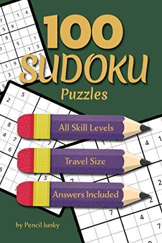 100 Sudoku Puzzles: Fun travel size Sudoku puzzles for all skill levels, to take with you everywhere, great for road trips