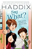 Say What?, Margaret Peterson Haddix, 0689862555