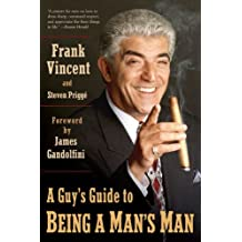 A Guy's Guide to Being a Man's Man
