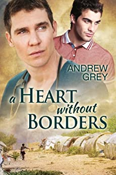A Heart Without Borders by [Grey, Andrew]