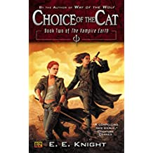 Choice of the Cat: Book Two of the Vampire Earth