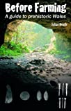 Before Farming: Life in Prehistoric Wales 30,000-4,000 BC