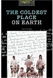 img - for The Oxford Bookworms Library: Stage 1: 400 Headwords The Coldest Place on Earth book / textbook / text book