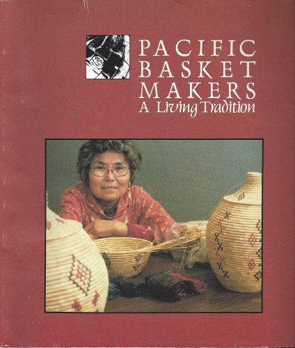 (Pacific Baskets Makers: A Living Tradition)