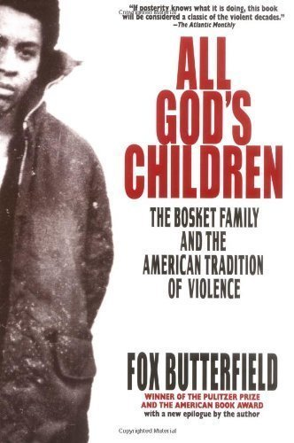 All God's Children: The Bosket Family and the American Tradition of Violence Presumed to be 1st (first) a Edition by Butterfield, Fox published by Harper Perennial (1996)