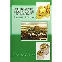 El hombre mas rico de Babilonia (Spanish Edition)