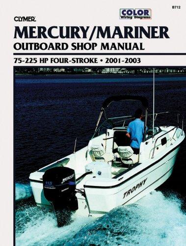 Clymer Mercury/Mariner Outboard Shop Manual: 75-225 HP Four-stroke, 2001-2003