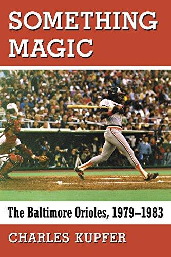 - Something Magic: The Baltimore Orioles, 1979-1983