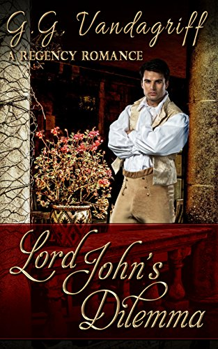 Lord John's Dilemma (The Grenville Chronicles Book 2) by [Vandagriff, G.G.]
