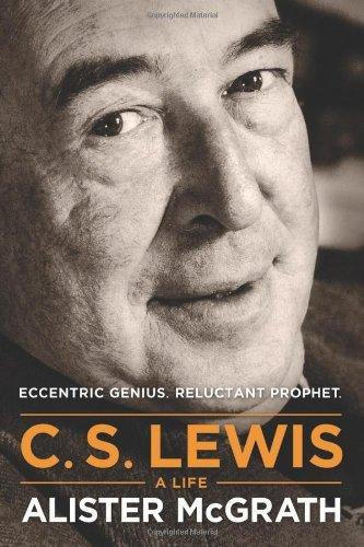 C. S. Lewis - A Life: Eccentric Genius, Reluctant Prophet by McGrath, Alister (2/18/2013) (Cs Lewis A Life Eccentric Genius Reluctant Prophet)