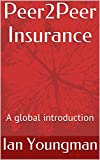 img - for Peer2Peer Insurance: A global introduction book / textbook / text book