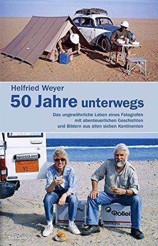 Helfried Weyer ‒ 50 Jahre unterwegs Taschenbuch – 16. März 2018 Tecklenborg B 3944327616 Reiseberichte / Welt gesamt