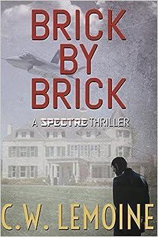 Book Brick By Brick: Volume 5 (Spectre Series) by C W Lemoine (2016-03-03)