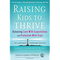 Raising Kids to Thrive: Balancing Love With Expectations and Protection With Trust