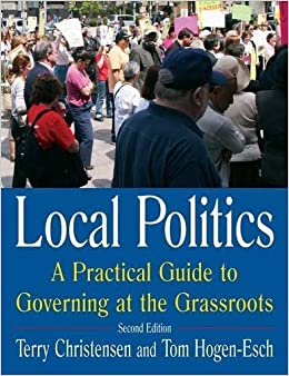 Book Local Politics: A Practical Guide to Governing at the Grassroots by Terry Christensen (2006-11-15)