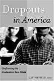 img - for By Gary Orfield - Dropouts in America: Confronting the Graduation Rate Crisis: 1st (first) Edition book / textbook / text book