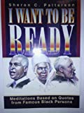 I Want to Be Ready, Sharon C. Patterson, 0687241332