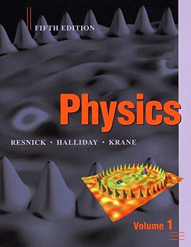 Physics, 5th Edition, Volume 1, 5th Edition