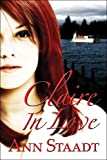 Claire in Love, Ann Staadt, 141377346X