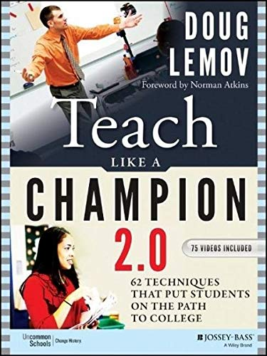 Teach Like a Champion 2.0: 62 Techniques that Put Students on the Path to College (W John Davis)