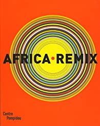 Africa Remix : L'art contemporain d'un continent par Marie-Laure Bernadac