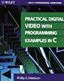 Practical Digital Video With Programming ExamplesIn C