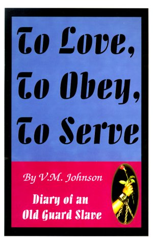 To Love, to Obey, to Serve: Diary of an Old Guard Slave