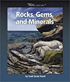 Rocks, Gems, and Minerals, Trudi Strain Trueit, 053112195X