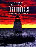 img - for Western Great Lakes Lighthouses, 2nd: Michigan and Superior (Lighthouse Series) book / textbook / text book