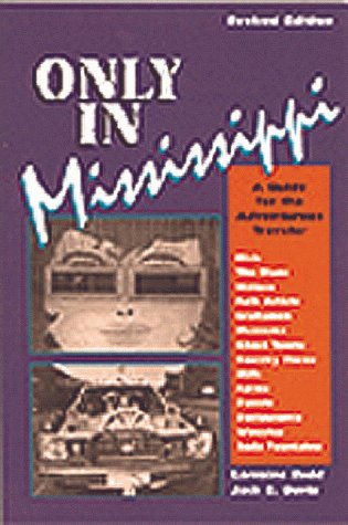 Only In Mississippi  A Guide For The Adventurous Traveller