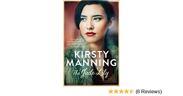 The Jade Lily - Kindle edition by Kirsty Manning. Literature & Fiction Kindle eBooks @ Amazon.com.