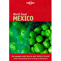 Lonely Planet World Food: Mexico