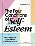 The Four Conditions of Self-Esteem : A New Approach for Elementary and Middle Schools, Bean, Reynold, 1560710683